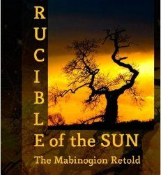 Crucible of the Sun – The Mabinogion