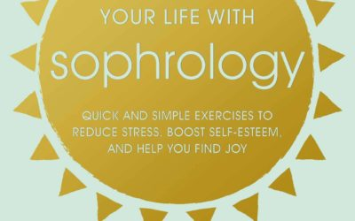 Empower Your Life with Sophrology by Philip Carr Gomm