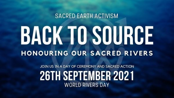 Back to Source ~ Honouring Our Sacred Rivers